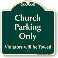 Church Parking Only Violators Towed Sign