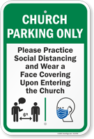 Church Parking Only Practice Social Distancing and Wear a Face Covering Upon Entering Church Parking Sign
