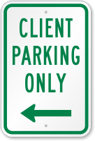Client Parking Only Sign with Left Arrow