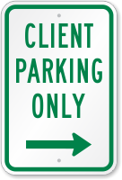 Client Parking Only Sign with Right Arrow