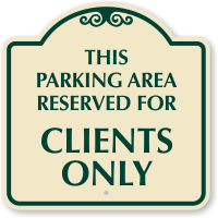 Parking Area Reserved For Clients Only Signature Sign