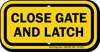Close Gate And Latch Sign