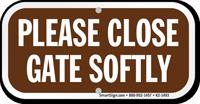 Close Gate Softly, Keep Gate Closed Sign