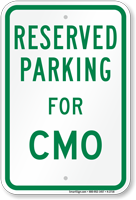 Parking Space Reserved For CMO Sign