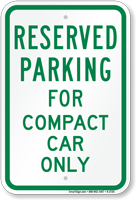 Parking Space Reserved For Compact Car Only Sign
