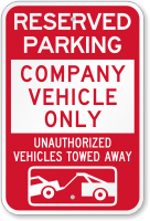 Company Vehicle Only, Unauthorized Vehicles Towed Away Sign
