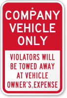 Company Vehicle Only, Violators Towed Away Sign