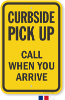 Curbside Pickup Call When You Arrive Sign