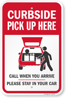 Curbside Pickup Call When You Arrive Stay In Car Sign