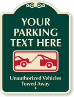 Custom Parking Unauthorized Vehicles Towed Away Sign