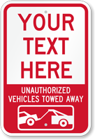 Custom Unauthorized Vehicles Towed Away Sign