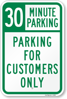 30 Minutes Parking For Customers Only Sign
