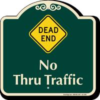 Dead End, No Thru Traffic Signature Sign