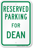 Parking Space Reserved For Dean Sign