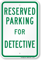 Novelty Parking Space Reserved For Detective Sign