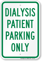 Dialysis Patient Parking Only Sign