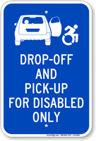 Disabled Only Drop Off Pick Up Sign