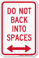 Do Not Back Into Spaces Arrow Sign
