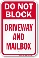 Do Not Block Driveway And Mailbox Sign