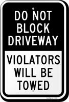 Block Driveway Violators Towed Sign