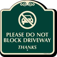 Do Not Block Driveway SignatureSign