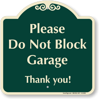 Do Not Block Garage Signature Sign
