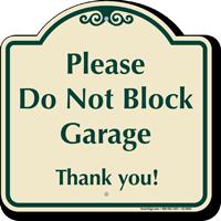 Do Not Block Garage Signature Sign