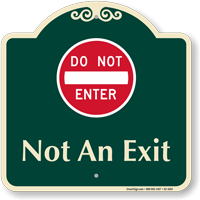 Do Not Enter Not An Exit Signature Sign