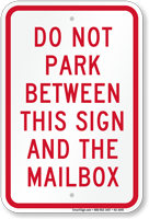 Do Not Park Between Sign And Mailbox