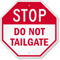 Do Not Tailgate STOP Sign