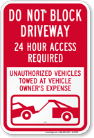 Dont Block Driveway, Access Required Always Sign