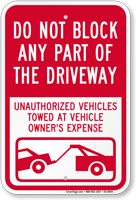 Dont Block Driveway, Unauthorized Vehicles Towed Sign