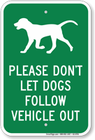 Dont Let Dogs Follow Vehicle Out Sign