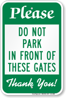 Dont Park In Front Of Gates Sign