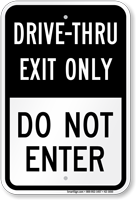 Drive Thru Exit Only Do Not Enter Sign