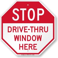 Drive Thru Window Here Stop Sign