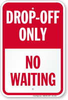 Drop-Off Only, No Waiting Sign