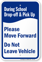 During School Drop-Off Pick-Up, Move Forward Sign