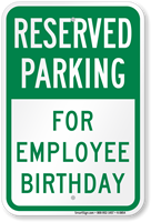 For Employee Birthday Reserved Parking Sign
