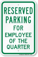 Parking Reserved For Employee Of The Quarter Sign