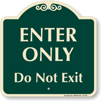 Enter Only Do Not Exit Signature Sign