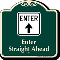 Enter Straight Ahead Arrow Signature Sign
