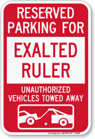 Reserved Parking For Exalted Ruler Tow Away Sign