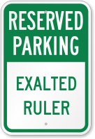 Exalted Ruler Reserved Parking Sign