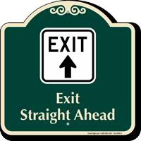 Exit Straight Ahead Arrow Signature Sign