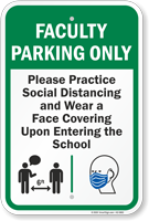 Faculty Parking Only Practice Social Distancing and Wear a Face Covering Upon Entering Faculty Parking Sign