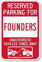 Reserved Parking For Founders Vehicles Tow Away Sign