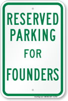 Novelty Parking Space Reserved For Founders Sign