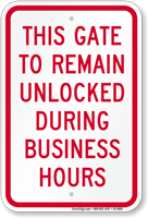 Gate Remain Unlocked During Business Hours Sign