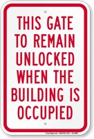 Gate Remain Unlocked When Building Occupied Sign